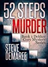52 Steps To Murder (Dekker Cozy Mystery #1)