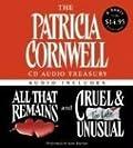 The Patricia Cornwell CD Audio Treasury: All That Remains / Cruel & Unusual