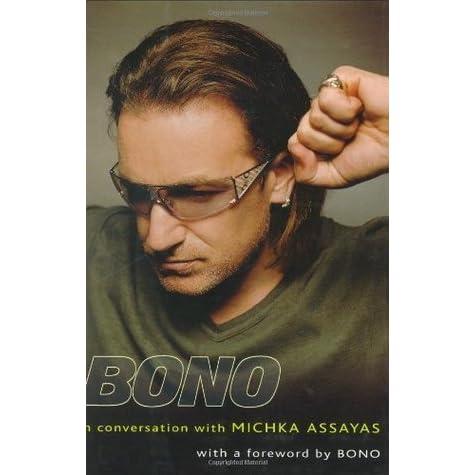 Bono: In Conversation with Michka Assayas by Michka Assayas