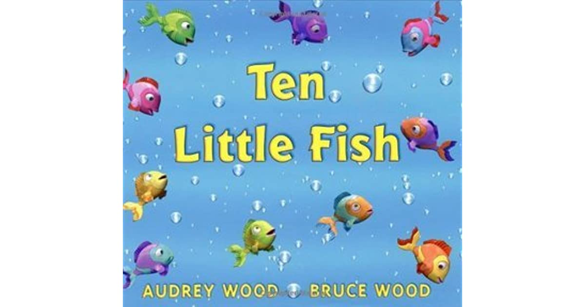 ten little fish by audrey wood