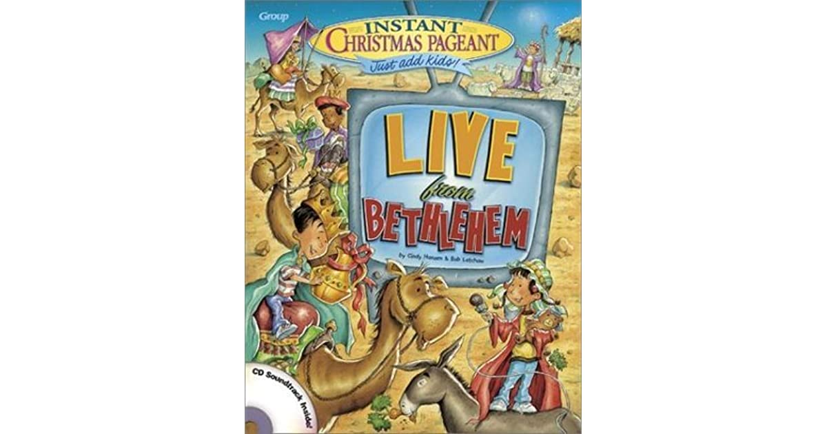 Instant Christmas Pageant: Live from Bethlehem with CD by ...