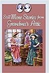 Still More Stories from Grandma's Attic (Grandma's Attic, #3)