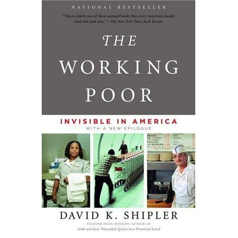the working poor invisible america essay Find great deals for the working poor : invisible in america by david k shipler (2004, hardcover) shop with confidence on ebay.
