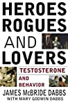 Heroes, Rogues, and Lovers by James McBride Dabbs