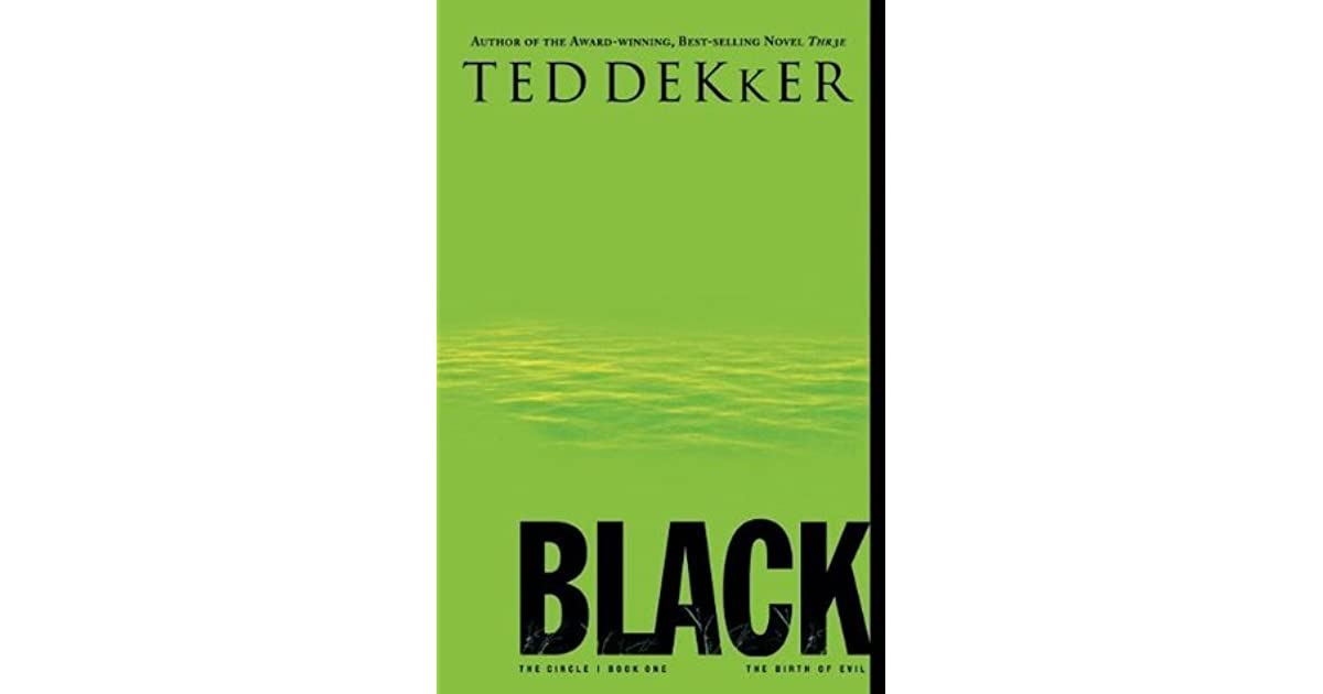 8b8aa85528 Black: The Birth of Evil (The Circle, #1) by Ted Dekker