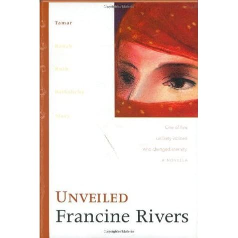 Unveiled Tamar Lineage Of Grace 1 By Francine Rivers