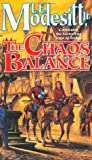 The Chaos Balance (The Saga of Recluce, #7)