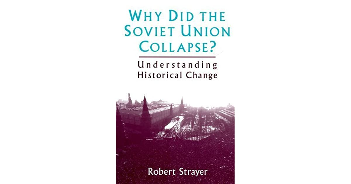 an overview of the reasons that made the soviet union collapse Transcript of causes of the fall of the soviet union overview the union of soviet socialist republics  causes of the collapse of the soviet union.