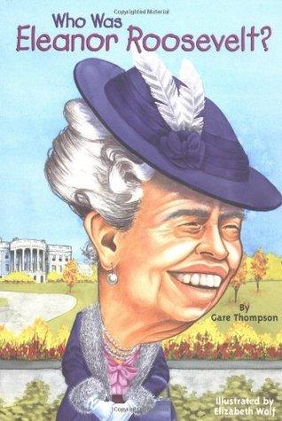 09b9779f4ffa3 Who Was Eleanor Roosevelt? by Gare Thompson