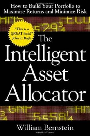 The Intelligent Asset Allocator: How to Build Your Portfolio to