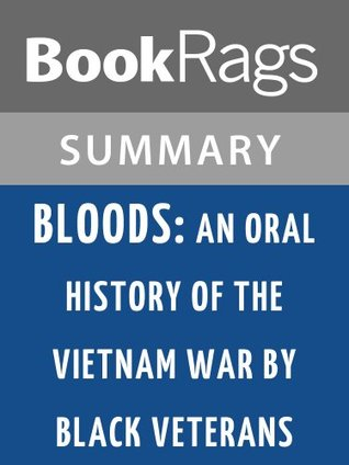 Bloods: An Oral History of the Vietnam War by Black Veterans by Wallace Terry | Summary & Study Guide