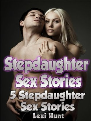 Sex with stepdaughter stories