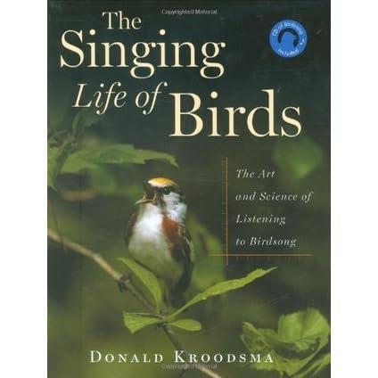 Donald Kroodsma - The Singing Life Of Birds
