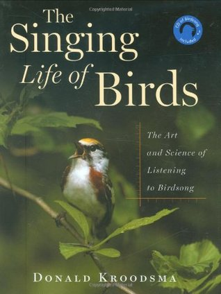 The Singing Life of Birds: The Art and Science of Listening to Birdsong (with CD)