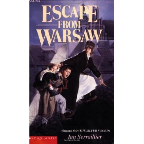 the symbols in the novel escape from warsaw by ian serrailier Escape from warsaw (original title: the silver sword) by serraillier, ian and a great selection of similar used, new and collectible books available now at abebookscom.
