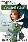 Pride and Precipitation (Chick Flick Clique Romantic Comedy #1)