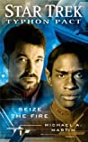 Seize the Fire (Star Trek: Typhon Pact, #2)
