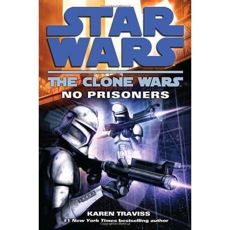 No Prisoners (Star Wars: The Clone Wars, #3) by Karen Traviss