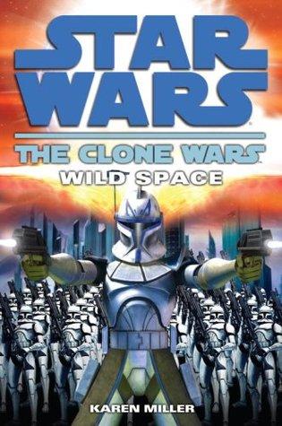 Wild Space (Star Wars: The Clone Wars, #2) by Karen Miller