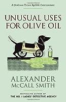 Unusual Uses for Olive Oil: A Professor Dr von Igelfeld Entertainment Novel (Portguese Irregular Verbs, #4)