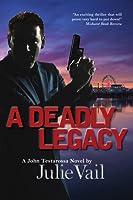 A Deadly Legacy (John Testarossa, #1)