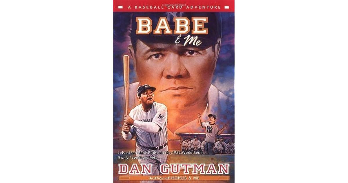 Babe Me A Baseball Card Adventure 3 By Dan Gutman