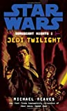 Jedi Twilight (Star Wars: Coruscant Nights, #1)