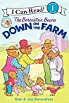 The Berenstain Bears Down on the Farm by Stan Berenstain