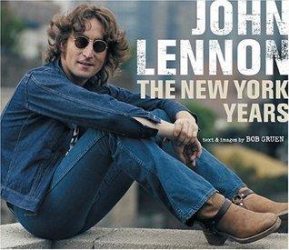 John Lennon New Yorkin Vuodet By Bob Gruen