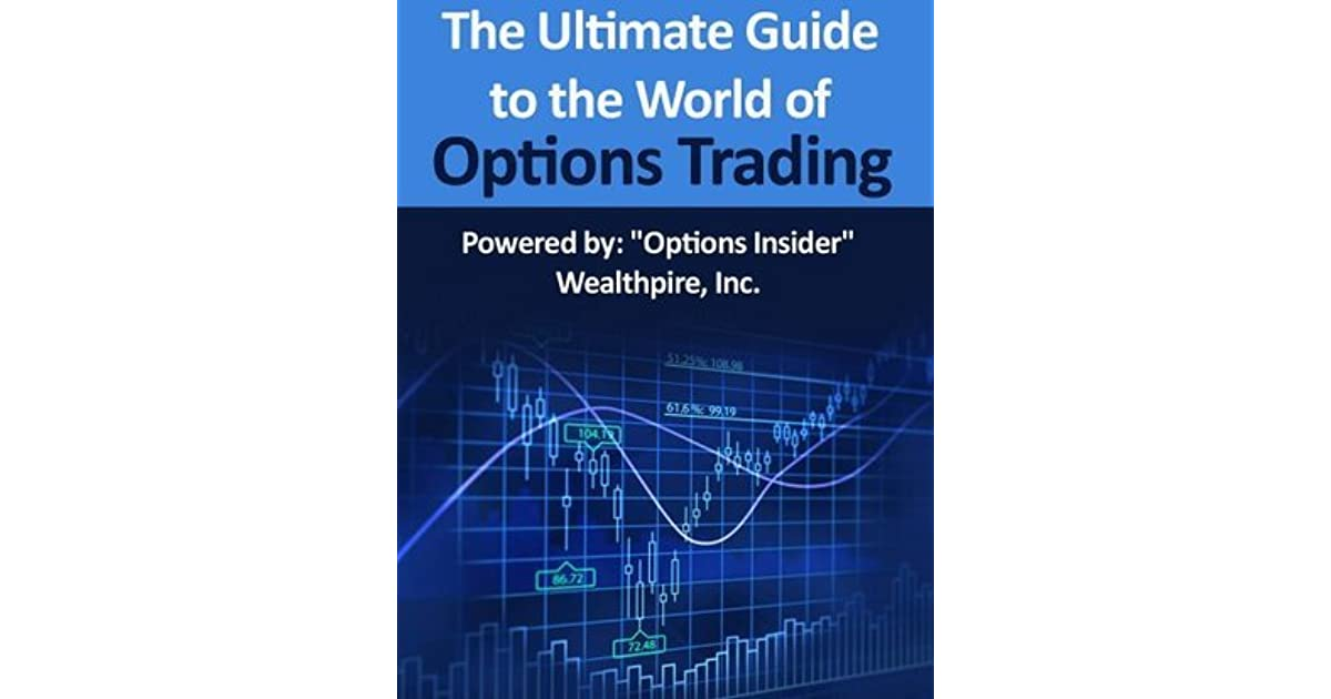 The Ultimate Guide to The World of Options Trading