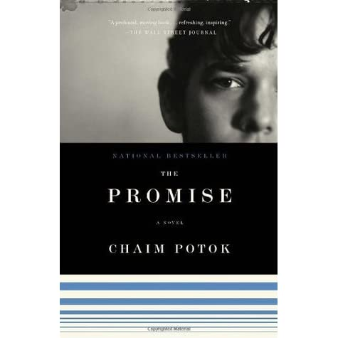 the promise by chaim potok essay Chaim potok edited with an introduction by rena potok  the promise, my name is asher lev,  chaim potok's history of the jews, along with numerous essays and .