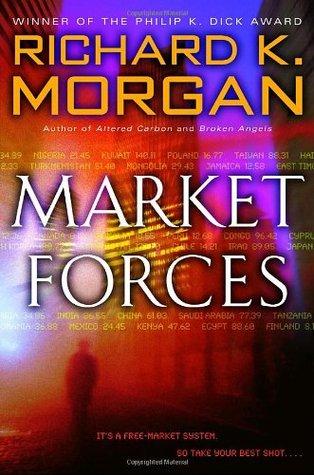 Market Forces by Richard K. Morgan