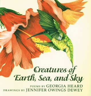 Creatures of Earth, Sea, and Sky: Animal Poems