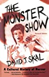 The Monster Show: A Cultural History of Horror (Revised Edition)