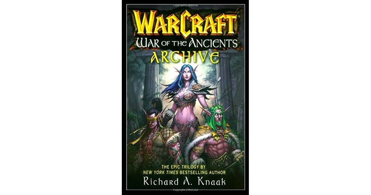 War of the Ancients Archive by Richard A  Knaak