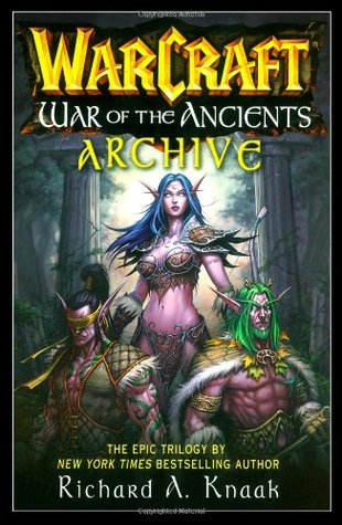 War of the Ancients Archive (WarCraft: War of the Ancients, #1-3)