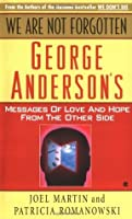 We Are Not Forgotten: George Anderson's Messages of Love