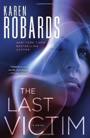 The Last Victim (Dr. Charlotte Stone #1 - Karen Robards