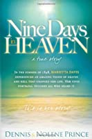 Nine Days in Heaven, A True Story: In the Summer of 1848, Marietta Davis Experienced an Amazing Vision of Heaven and Hell that Changed Her Life. Her Vivid Portrayal Touched All who Heard It. This Is Her Story.