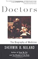 Doctors: The Biography of Medicine