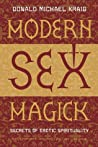 Modern Sex Magick: Secrets of Erotic Spirituality