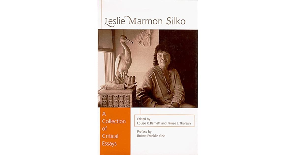 an analysis of leslie marmon silkos works An ecofeministic reading of leslie marmon leslie marmon silko's storyteller, lullaby and yellow woman fictional works she.