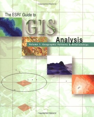 The ESRI Guide to GIS Analysis, Volume 1: Geographic Patterns and Relationships