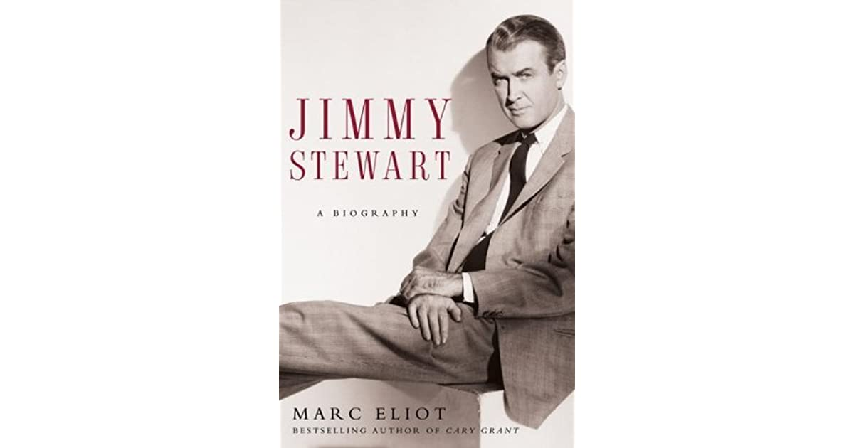 Jimmy Stewart: A Biography by Marc Eliot
