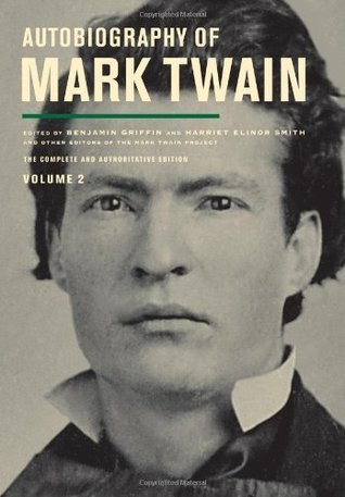 Autobiography of Mark Twain, Volume 2 The Complete and Authoritative Edition
