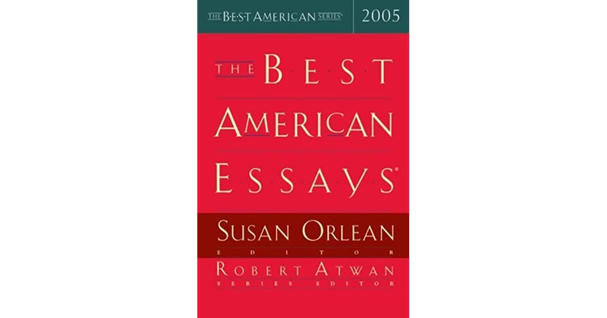 best american essays 2005 Buy the best american essays 2005 2005 ed by susan orlean (isbn: 9780618357130) from amazon's book store everyday low prices and free delivery on.