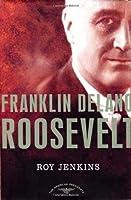 Franklin Delano Roosevelt (The American Presidents, #32)