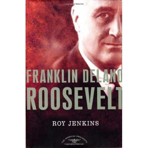 Franklin Delano Roosevelt by Roy Jenkins