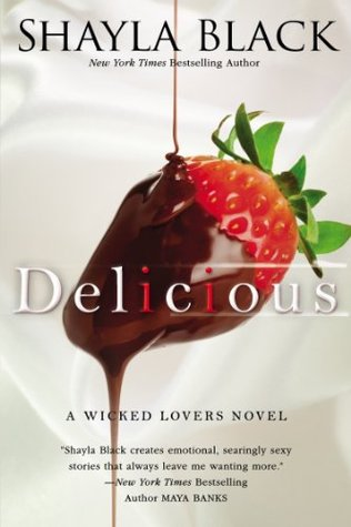 Delicious (Wicked Lovers, #3) by Shayla Black