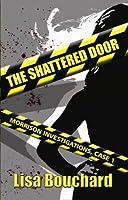 The Shattered Door (Morrison Investigations, #1)